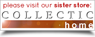 Visit our Sister Store Collectic Home