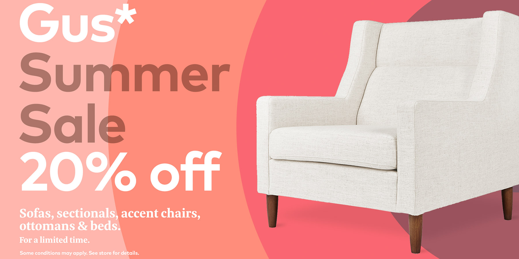Gus* Modern Summer Sale - 20% Off Select Items | Shop Now >